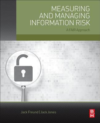 Measuring and Managing Information Risk By Freund, Jack/ Jones, Jack