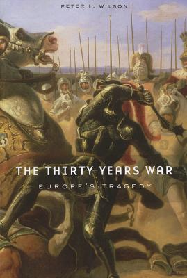 The Thirty Years War By Wilson, Peter H.