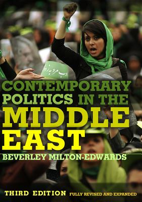 Contemporary Politics in the Middle East By Milton-Edwards, Beverley